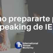 Cómo prepararte para el Speaking de IELTS